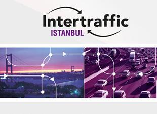 Intertraffic İstanbul, 27 Mayıs'ta kapılarını açıyor