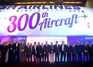 Türk Hava Yolları filosuna 300. uçağı kattı