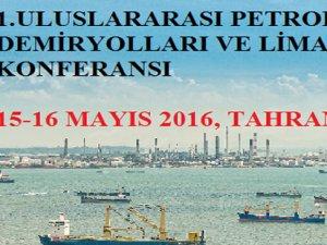 1. Uluslararası Petrol, Demiryolları ve Limanlar Konferansı Tahran'da yapılacak